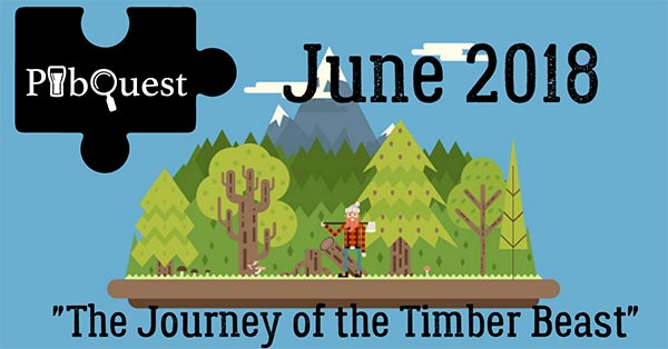 June PubQuest: The Journey of the Timber Beast
