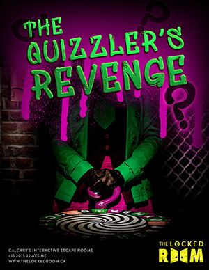 The Quizzler's Revenge is Locked Room's brand new escape room, opened in Calgary AB in July 2019